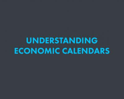 UNDERSTANDING ECONOMIC CALENDARS