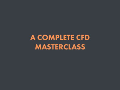 A COMPLETE CFD MASTERCLASS